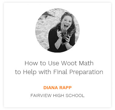How to Use Woot Math to Help with Final Preparation Blog Post